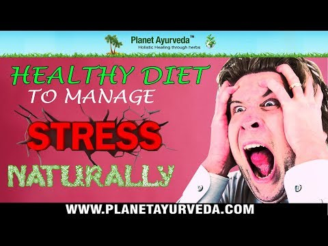 HEALTHY DIET TO MANAGE STRESS / ANXIETY NATURALLY