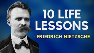 10 Life Lessons From Friedrich Nietzsche (Existentialism)