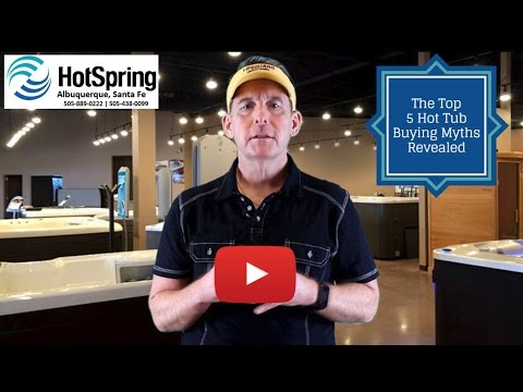 Top 5 Hot Tub Buying Myths Revealed- Hot Tubs Albuquerque