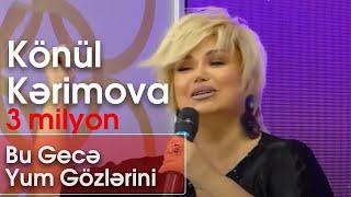 Könül Kərimova - Bu Gecə Yum Gözlərini (Şou ATV)