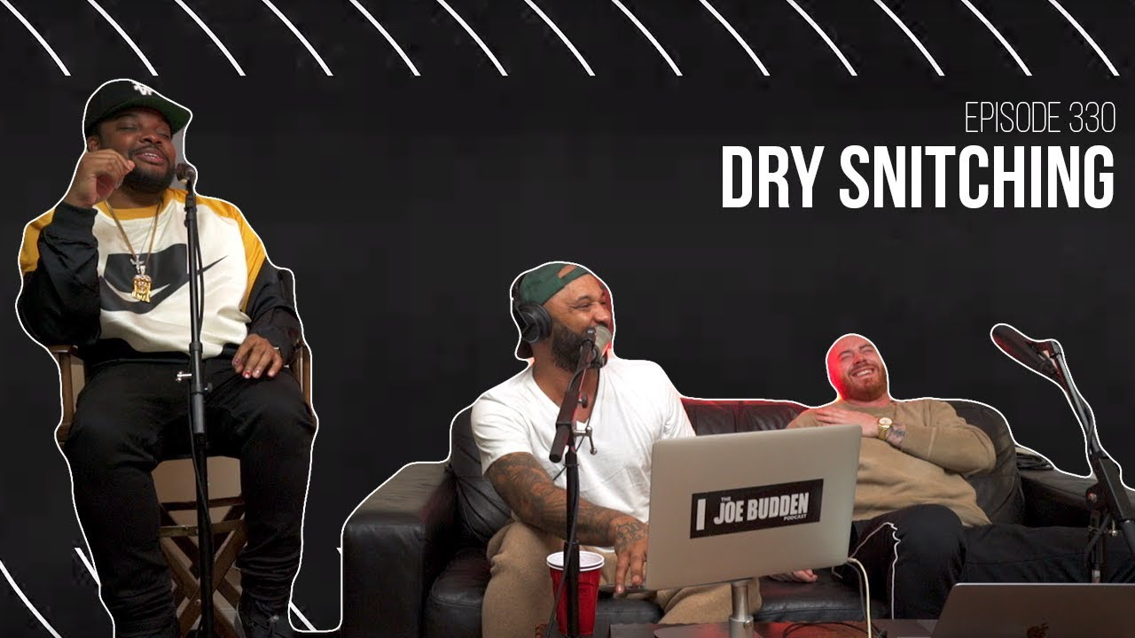 The Joe Budden Podcast Episode 330 | Dry Snitching