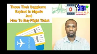 Those Their Soggiorno Expired In Nigeria & How To Buy Flight Ticket