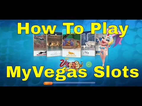 How To Play MyVegas Slots 2018