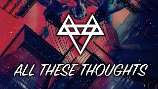 NEFFEX - All These Thoughts [Copyright Free]