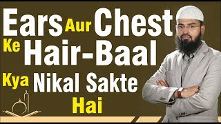 Ears Aur Chest Ke Hair - Baal Kya Nikal Sakte Hai By Adv. Faiz Syed