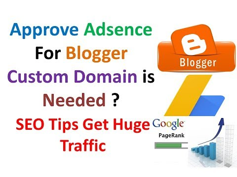 To Approve Adsence For Blogger || Custom Domain is Needed ? || SEO Tips Get Huge Traffic On Blog