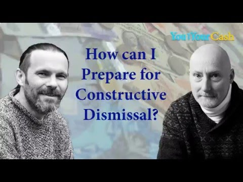 How Can I Prepare For Constructive Dismissal? You and Your Cash Podcast
