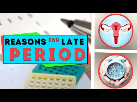 Reasons for late period - Why is my period late - irregular periods