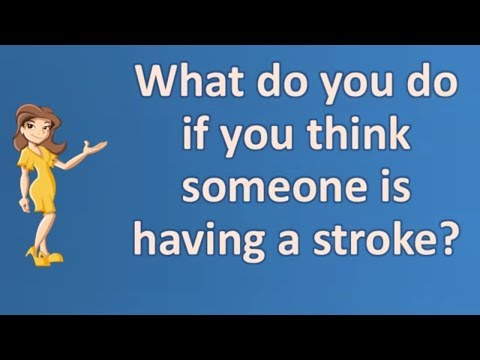 What do you do if you think someone is having a stroke ?   Best Health FAQ Channel