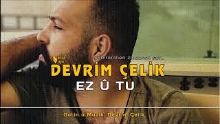 DEVRİM ÇELİK - EZ U TU / YENİ 2018! ( Türkçe Alt Yazılı )