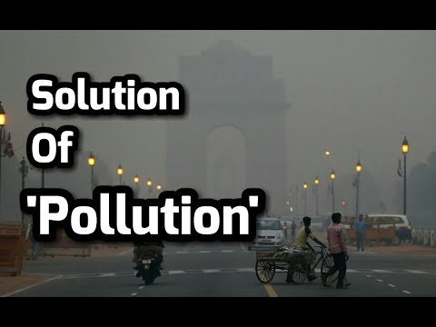 Solution of Pollution For Kids In Delhi | Air Problem Solutions | How To Prevent/ Control Pollution