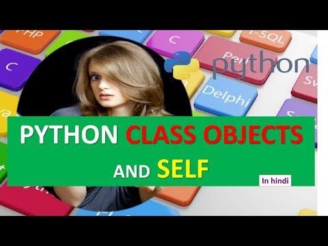 PYTHON CLASS OBJECTS AND SELF TUTORIAL 15 (IN HINDI)