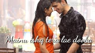 Mainu ishq tera lai dooba Full song _ |Lyrics|