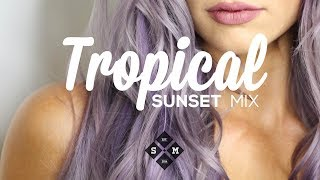 Tropical Sunset Mix 2017 | Summer Chill Music