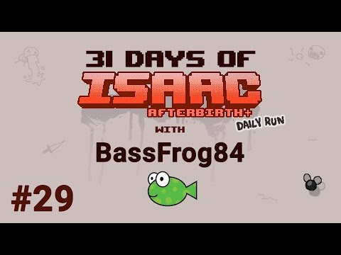 Day #29 - 31 Days of Isaac with BassFrog84