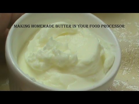 Cooking From Scratch:  How to Make Butter in Your Food Processor