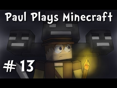 Paul Plays Minecraft - E13