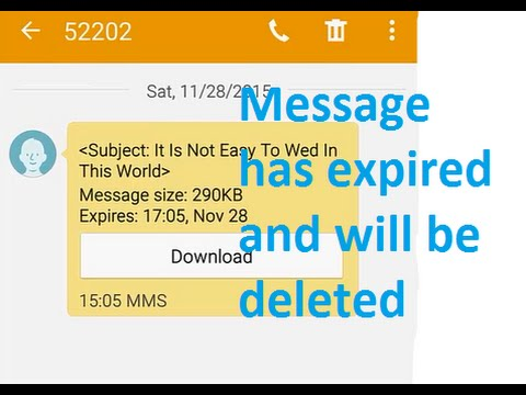 Message has expired and will be deleted (Downloading MMS)