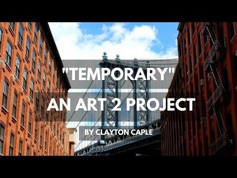 Temporary - An Art 2 Project