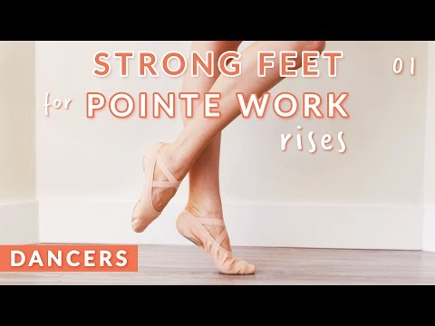 PRE-POINTE TRAINING FOR STRONG FEET: RISES •  Kisarhi for Dancers