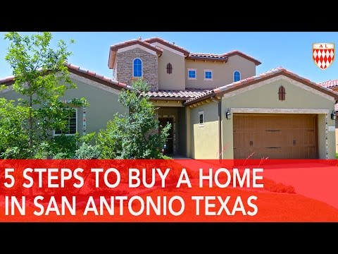 HOW TO BUY A HOUSE IN SAN ANTONIO TEXAS - 5 STEPS