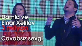 Damla və Elnar Xəlilov - Cavabsız sevgi (Kim kimdir?)