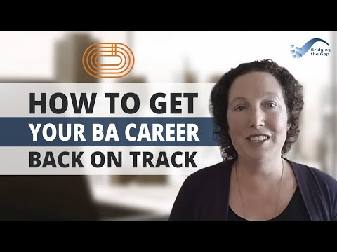 How to Get Your BA Career Back On Track