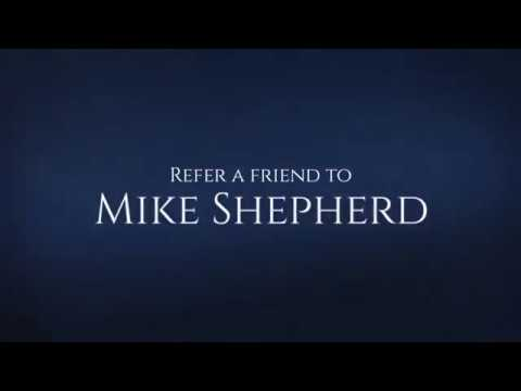 Refer a friend to Mike Shepherd
