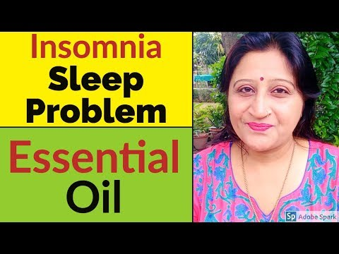 How To Cure insomnia - Essential Oils for Good Sleep | Natural Home Remedies Treatment in Hindi