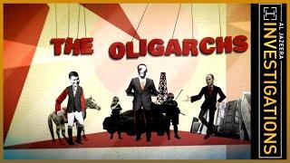 The Oligarchs - Al Jazeera Investigations