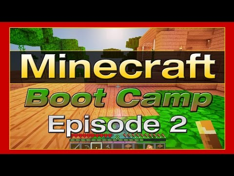 Minecraft Boot Camp: Episode 2 - How To Survive