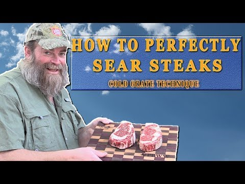 How To Get a Perfect Sear on Steak | Cold Grate Technique