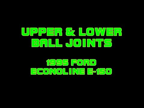 1995 Ford Econoline E150 - Upper And Lower Ball Joints