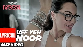 Uff Yeh Noor Lyrical Video | Sonakshi Sinha | Amaal Mallik, Armaan Malik | T-Series