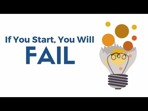 Lesson 1: If You Start, You Will Fail