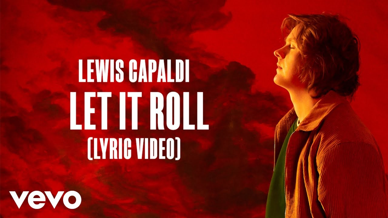Lewis Capaldi - Let It Roll