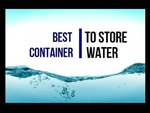 Best Container To Store Water | Store Water in Safe Container
