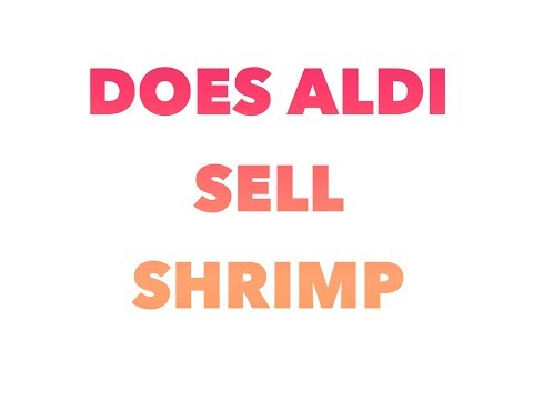 Does aldi sell shrimp for your kabobs, linguini and salad