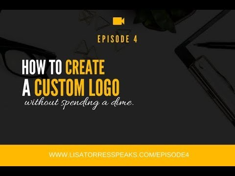 [Ep4]  How To Create A Logo Without Spending A Dime! 💡