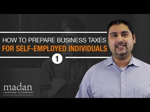 Part 1 - How to Prepare Business Taxes for Self Employed Individuals