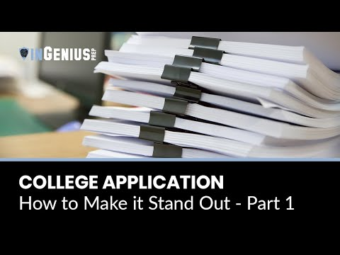 College Application: How to Make it Stand Out - Part 1