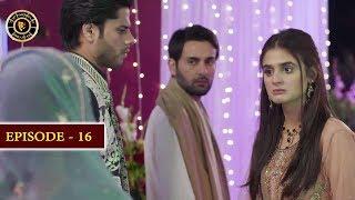 Do Bol Episode 16 | Top Pakistani Drama