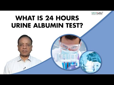 Dr Sunil Dargar - What is 24 hours urine albumin test?
