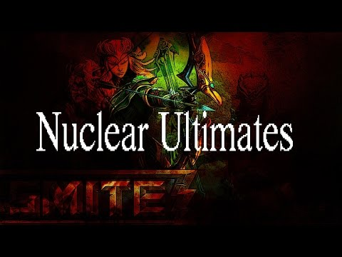 SMITE - Nuclear Ultimates