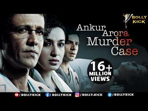 Ankur Arora Murder Case Full Movie | Hindi Movies 2018 Full Movie | Kay Kay Menon | Tisca Chopra