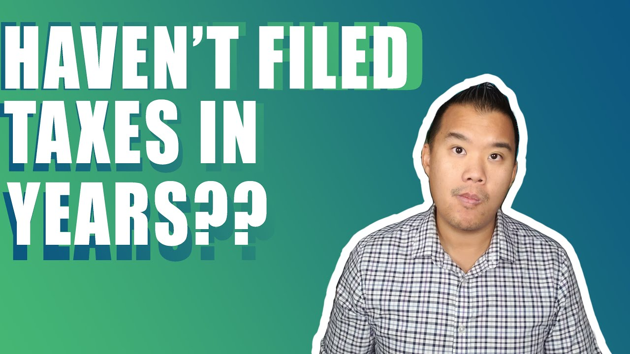 Haven't Filed Taxes In Years?  What You Should do!
