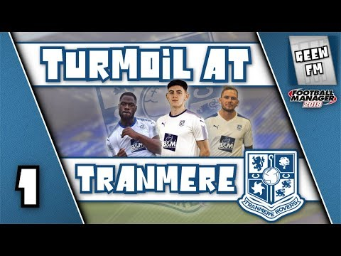 FM18 - EP1 Tranmere Rovers - Turmoil at Tranmere - A Football Manager 2018 Story