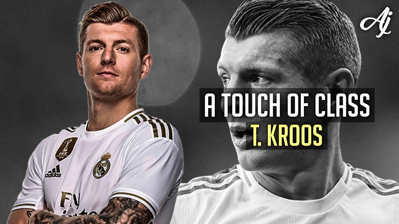 Toni Kroos - A Touch of Class