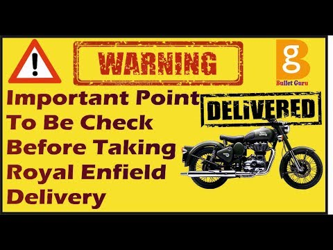 WARNING!! Important Point To Be Check Before Taking Royal Enfield Delivery(For New User)