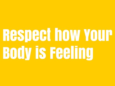 Do you accept how your body is feeling?